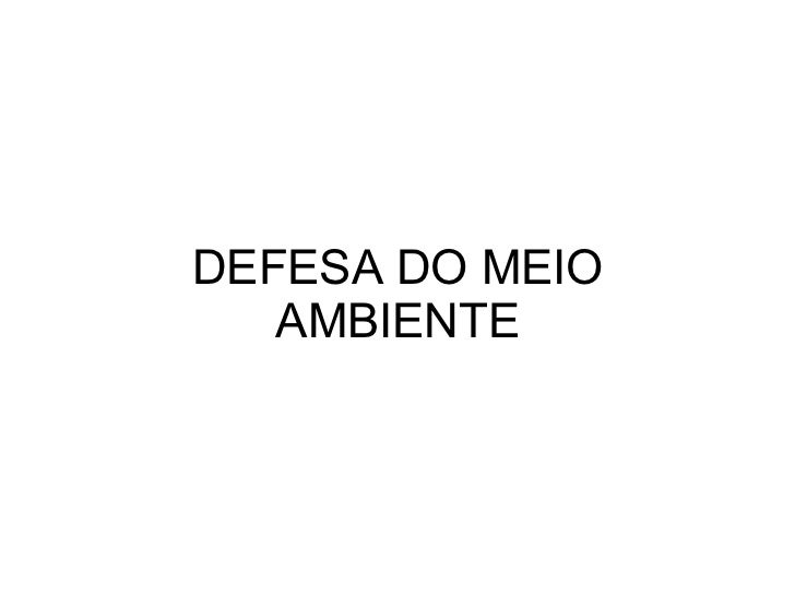 DEFESA DO MEIO AMBIENTE
