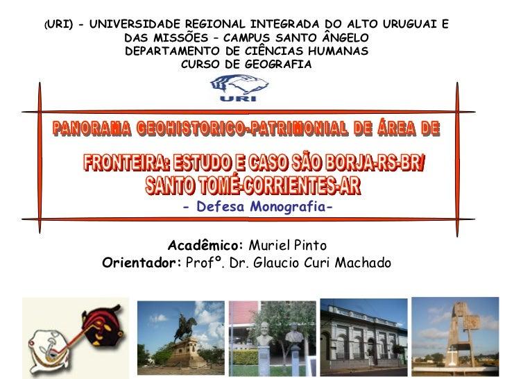 PANORAMA GEOHISTÓRICO-PATRIMONIAL DE ÁREA DE FRONTEIRA: ESTUDO DE CASO SÃO BORJA-BRASIL/ SANTO TOMÉ-ARGENTINA