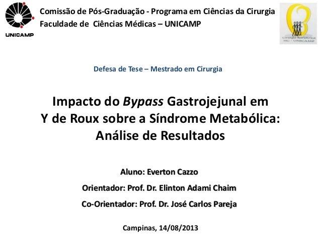 Comissão de Pós-Graduação - Programa em Ciências da Cirurgia  Faculdade de Ciências Médicas – UNICAMP  Defesa de Tese – Me...
