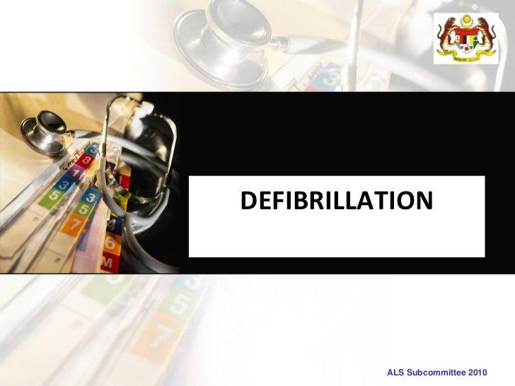 DEFIBRILLATION          ALS Subcommittee 2010
