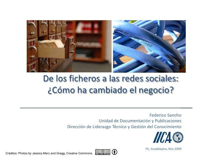 XV Coloquio 2009 / De los ficheros a las redes sociales ¿como ha cambiado el negocio?