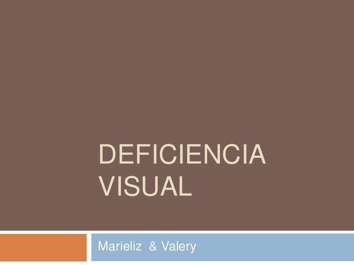 DEFICIENCIA VISUAL  Marieliz & Valery