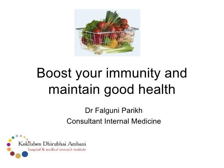 Boost your immunity and maintain good health        Dr Falguni Parikh    Consultant Internal Medicine