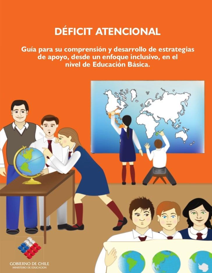 DÉFICIT ATENCIONALGuía para su comprensión y desarrollo de estrategias     de apoyo, desde un enfoque inclusivo, en el    ...