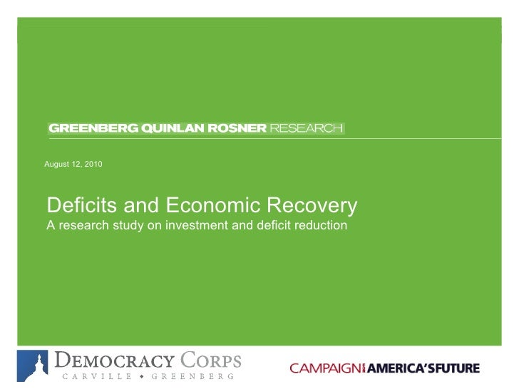 Deficits and Economic Recovery A research study on investment and deficit reduction August 12, 2010