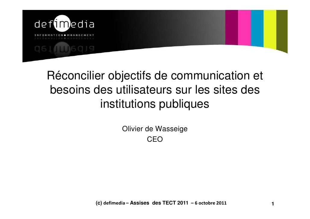 Réconcilier objectifs de communication et      besoins des utilisateurs sur les sites des                institutions publ...