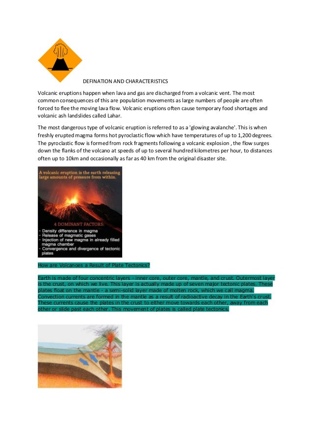 DEFINATION AND CHARACTERISTICS Volcanic eruptions happen when lava and gas are discharged from a volcanic vent. The most c...