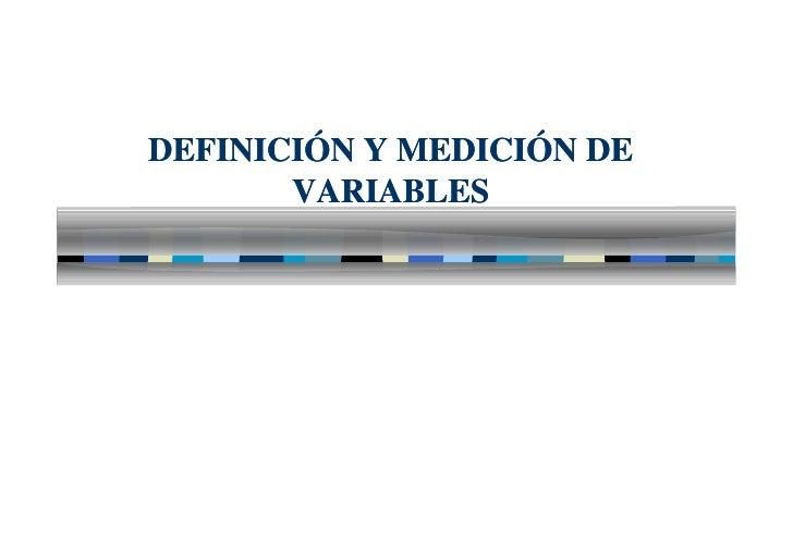 DEFINICIÓN Y MEDICIÓN DE       VARIABLES