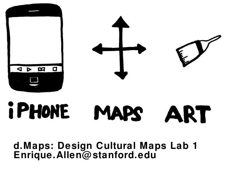 d.Maps: Design Cultural Maps Lab 1 [email_address]