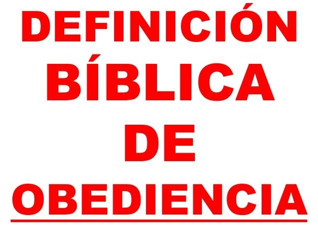 DEFINICIÓN BÍBLICA DE OBEDIENCIA