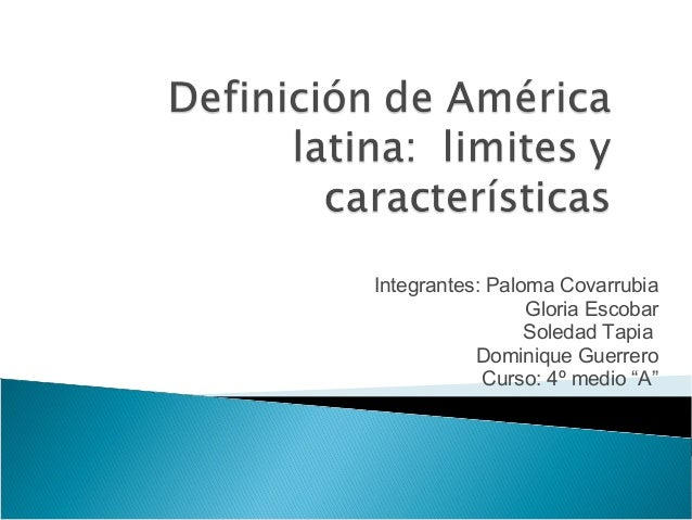 "Integrantes: Paloma Covarrubia Gloria Escobar Soledad Tapia Dominique Guerrero Curso: 4º medio ""A"""