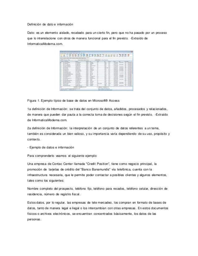 Definición de dato e información Dato: es un elemento aislado, recabado para un cierto fin, pero que no ha pasado por un p...