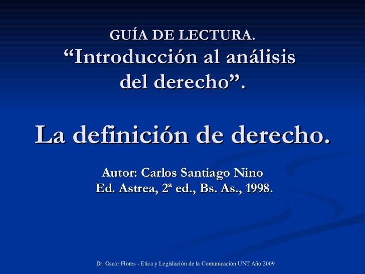 """GUÍA DE LECTURA. """"Introducción al análisis  del derecho"""". La definición de derecho. Autor: Carlos Santiago Nino  Ed. Astre..."""