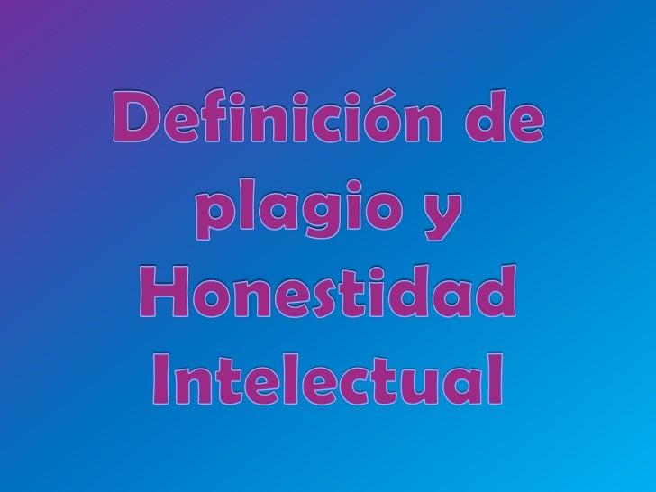 Definición de plagio y Honestidad Intelectual<br />