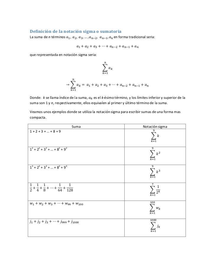 Definición de la notación sigma o sumatoriaLa suma de n términos                                  en forma tradicional ser...
