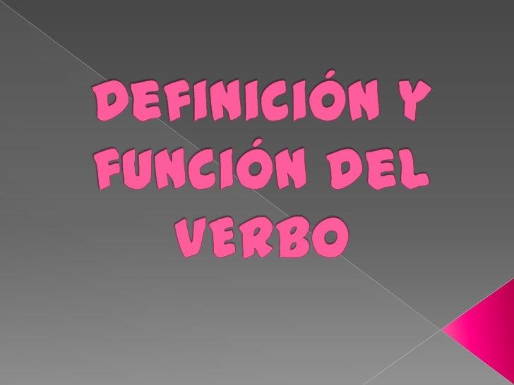    El verbo es la palabra más importante del    predicado verba les decir que constituye el    núcleo del predicado verba...