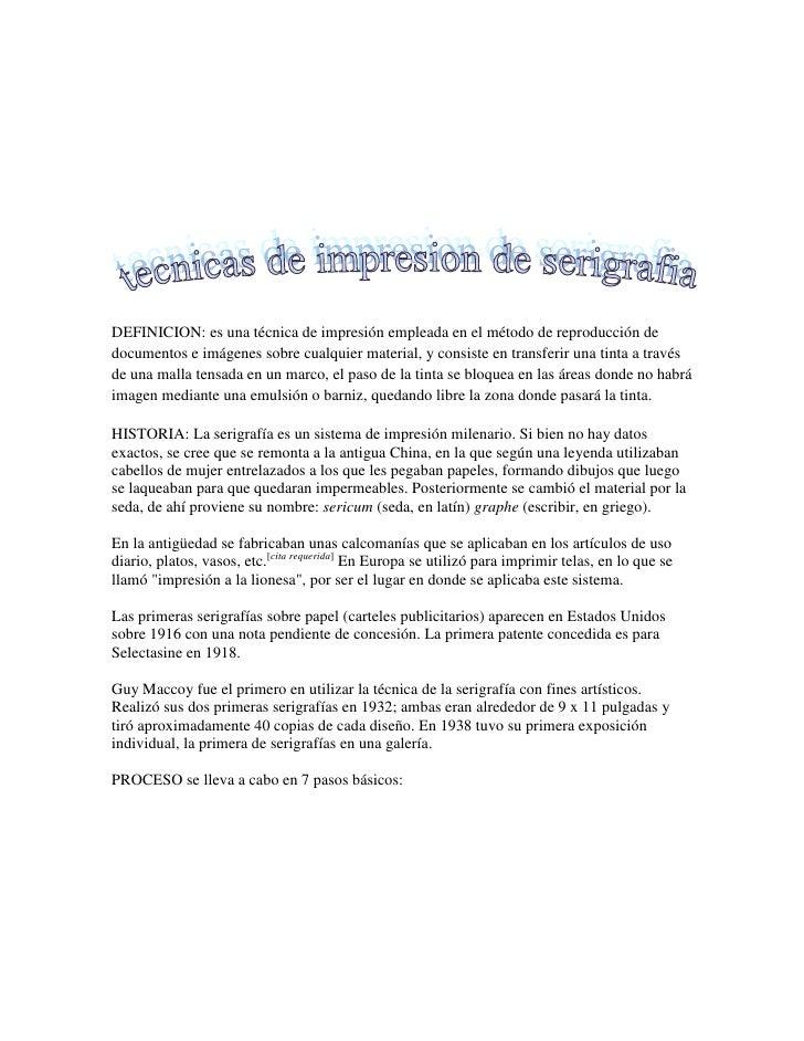 DEFINICION: es una técnica de impresión empleada en el método de reproducción de documentos e imágenes sobre cualquier mat...