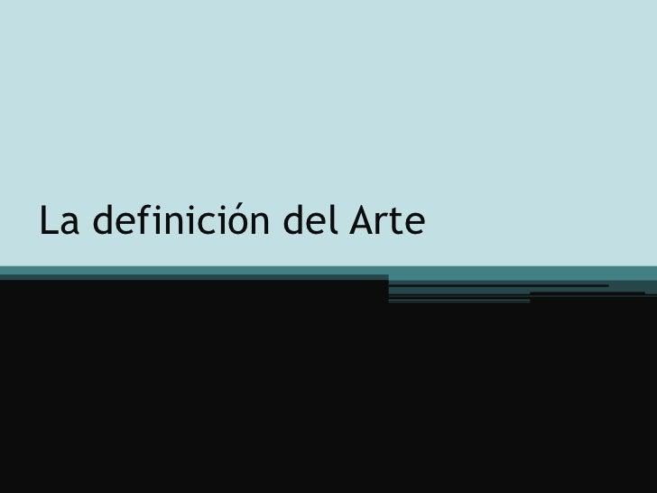 La definición del Arte<br />