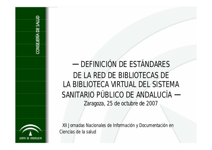 Definicion de estandares de la red de bibliotecas de la Biblioteca Virtual del Sistema Sanitario Publico de Andalucia.