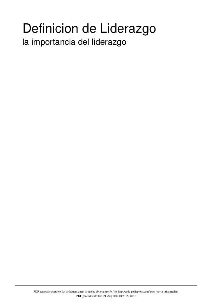 Definicion de Liderazgola importancia del liderazgo   PDF generado usando el kit de herramientas de fuente abierta mwlib. ...