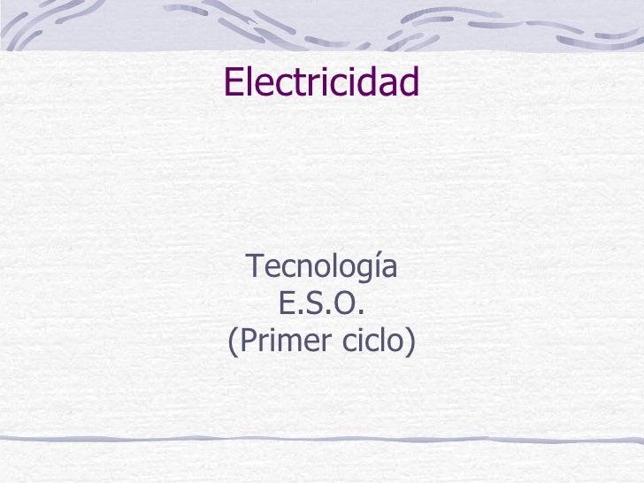 Electricidad Tecnología E.S.O. (Primer ciclo)