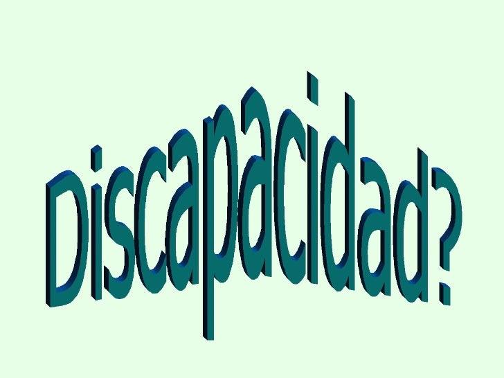 Discapacidad?