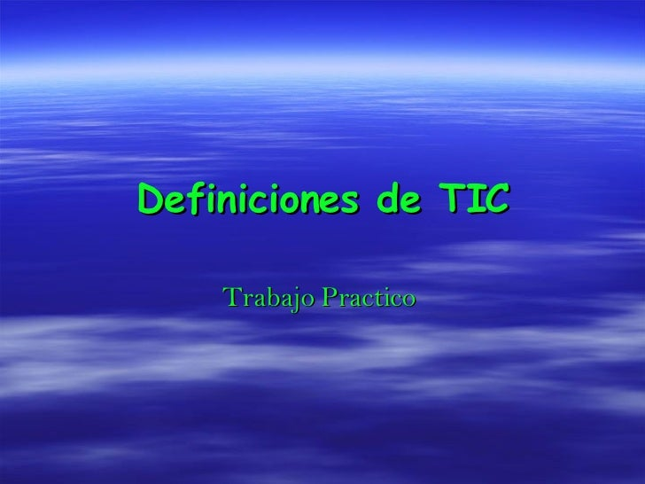 Definiciones de TIC Trabajo Practico