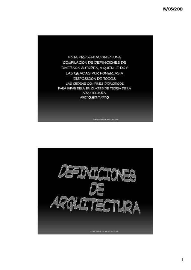 14/05/20131DEFINICIONESDE ARQUITECTURAEsta presentacion es unacompilacion de defiiniciones dediversos autores, a quien le ...
