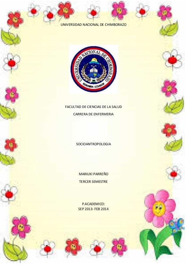 UNIVERSIDAD NACIONAL DE CHIMBORAZO  FACULTAD DE CIENCIAS DE LA SALUD CARRERA DE ENFERMERIA  SOCIOANTROPOLOGIA  MARIUXI PAR...