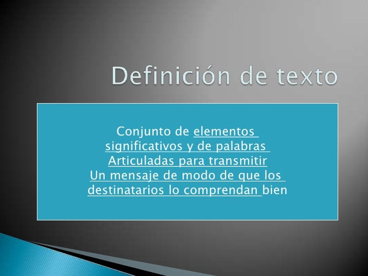 Definición de texto<br />Conjunto de elementos <br />significativos y de palabras <br />Articuladas para transmitir<br />U...