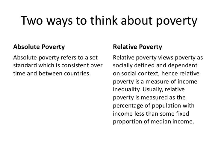 absolute and relative poverty essay Poverty and deprivation absolute (or subsistence) poverty is a term used to describe poverty poverty in canada: relative poverty measurement essay.