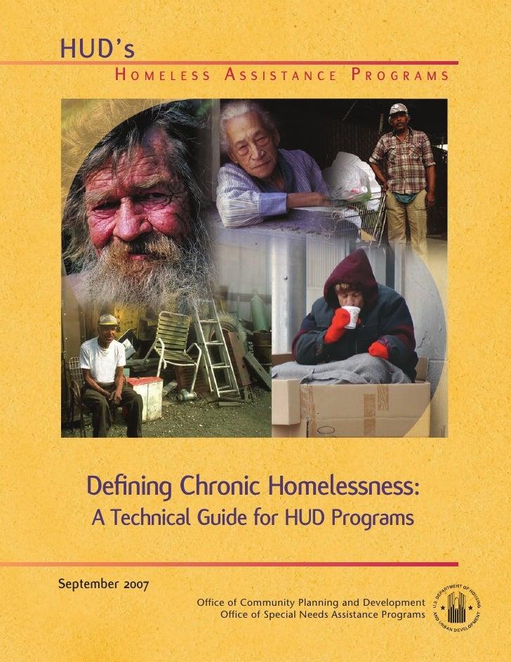 HUD's         Homeless AssistAnce ProgrAms         Defining Chronic Homelessness:      A Technical Guide for HUD Programs ...