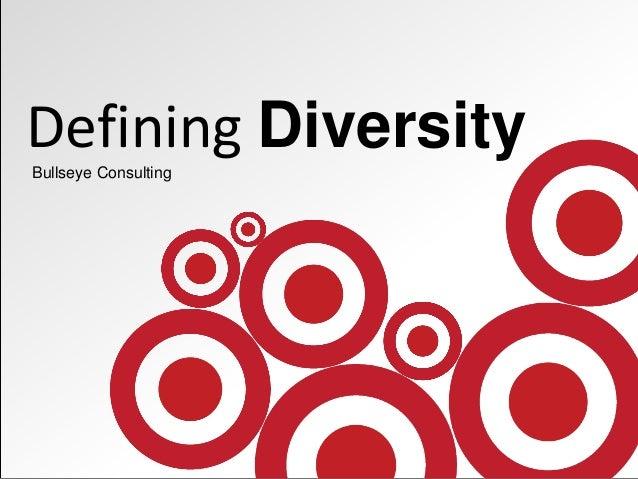 Defining DiversityBullseye Consulting