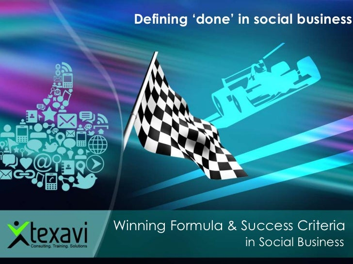 Defining 'done' in social businessWinning Formula & Success Criteria                    in Social Business