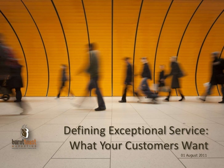 Defining Exceptional Service: What Your Customers Want<br />01 August 2011<br />