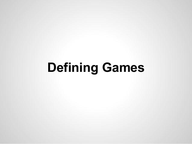 Defining Games