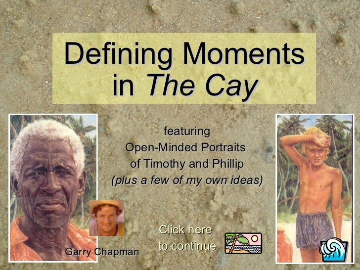 Defining Moments in  The Cay featuring Open-Minded Portraits  of Timothy and Phillip (plus a few of my own ideas) Click he...