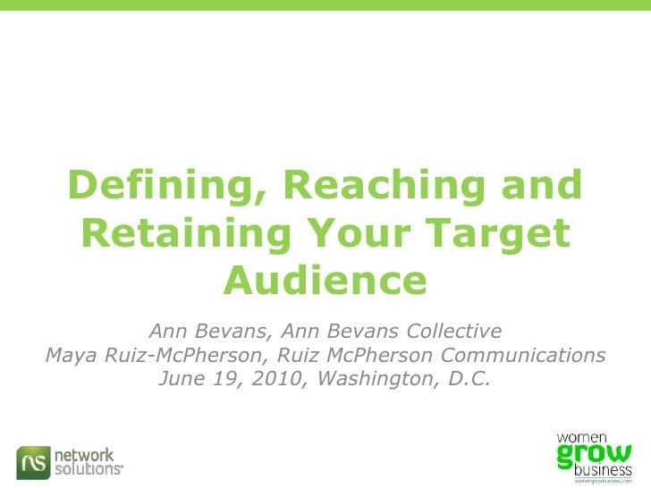 Defining, Reaching & Retaining Your Customers: Ann Bevans' & Mayra Ruiz' presentation at the #wgbiz Boot Camp.