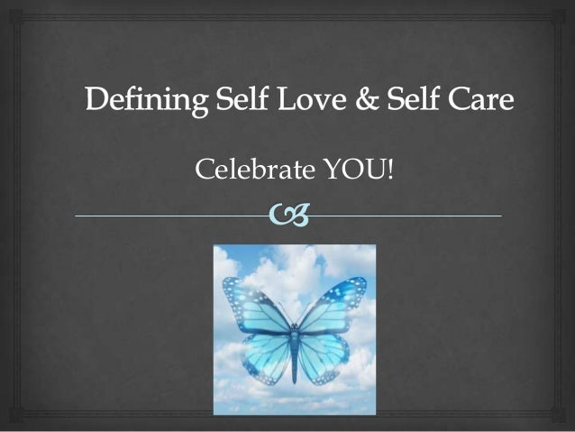 Defining self care and self love