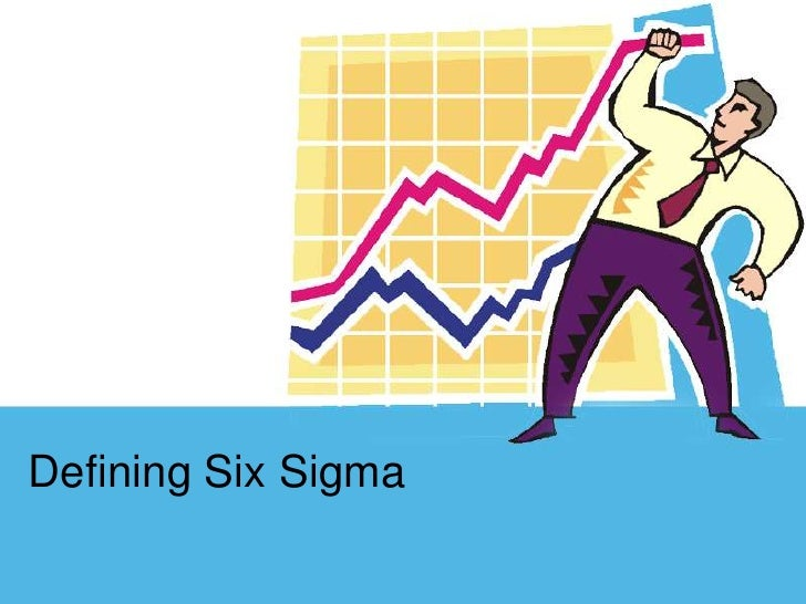 Defining Six Sigma<br />