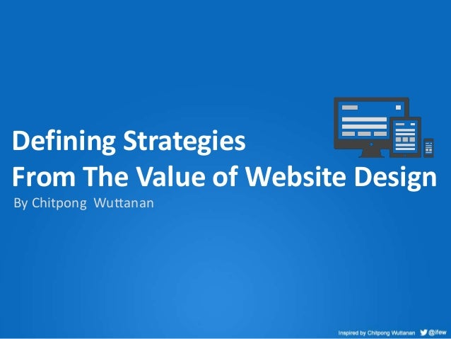 By Chitpong WuttananDefining StrategiesFrom The Value of Website Design
