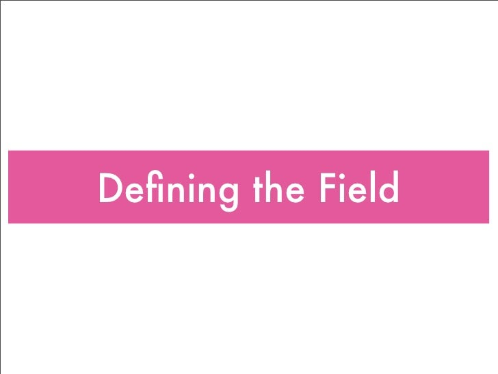 Defining the Field