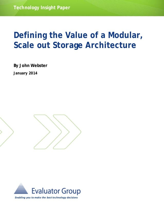 Defining the Value of a Modular, Scale out Storage Architecture
