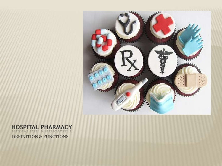 HOSPITAL PHARMACY<br />DEFINITION & FUNCTIONS<br />
