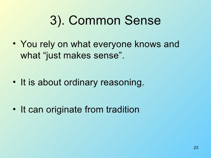 tradition v s common sense Express your views about the importance of common sense over knowledge find out whether others feel that common sense trumps knowledge.