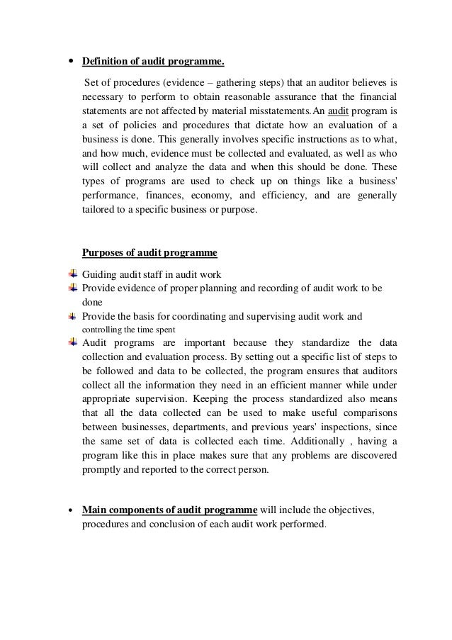  Definition of audit programme.     Set of procedures (evidence – gathering steps) that an auditor believes is    necessa...