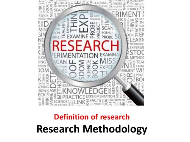 definition of research methodology Full text of research methodology see other formats unit - 1 introduction learning objectives after reading this lesson, you should be able to understand: • meaning, objectives and types of research • qualities of researcher • significance of research • research process research problem features, importance.