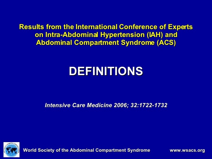 Results from the International Conference of Experts on Intra-Abdominal Hypertension (IAH) and Abdominal Compartment Syndr...