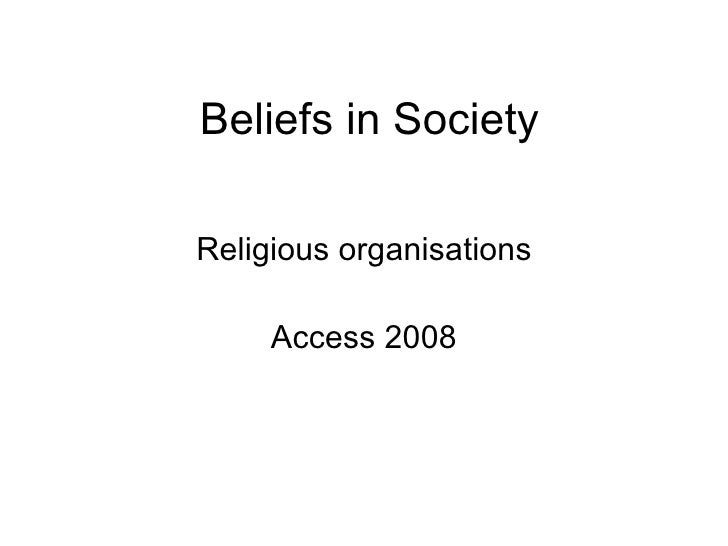 Beliefs in Society Religious organisations Access 2008