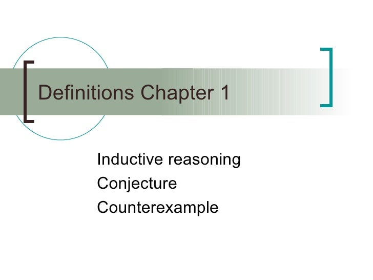 Definitions Chapter 1 Inductive reasoning Conjecture Counterexample